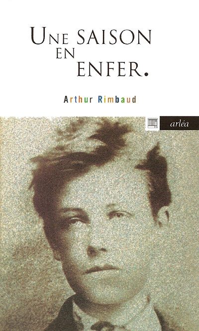 Poésies, Une saison en enfer, Illuminations - Arthur Rimbaud