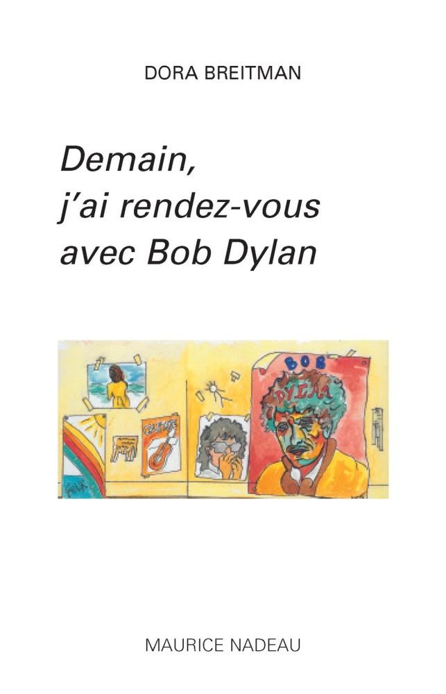 Demain, j'ai rendez-vous avec Bob Dylan