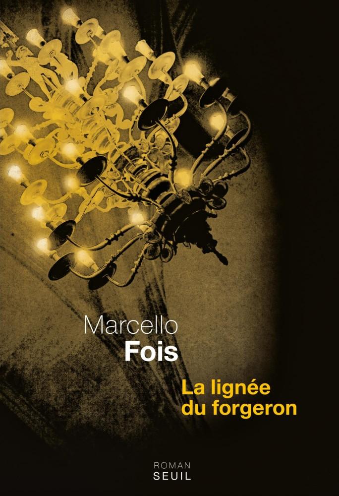 La lignée du forgeron - Marcello Fois