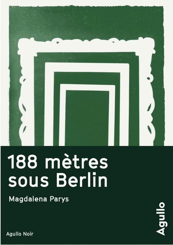 188 mètres sous Berlin - Magdalena Pays