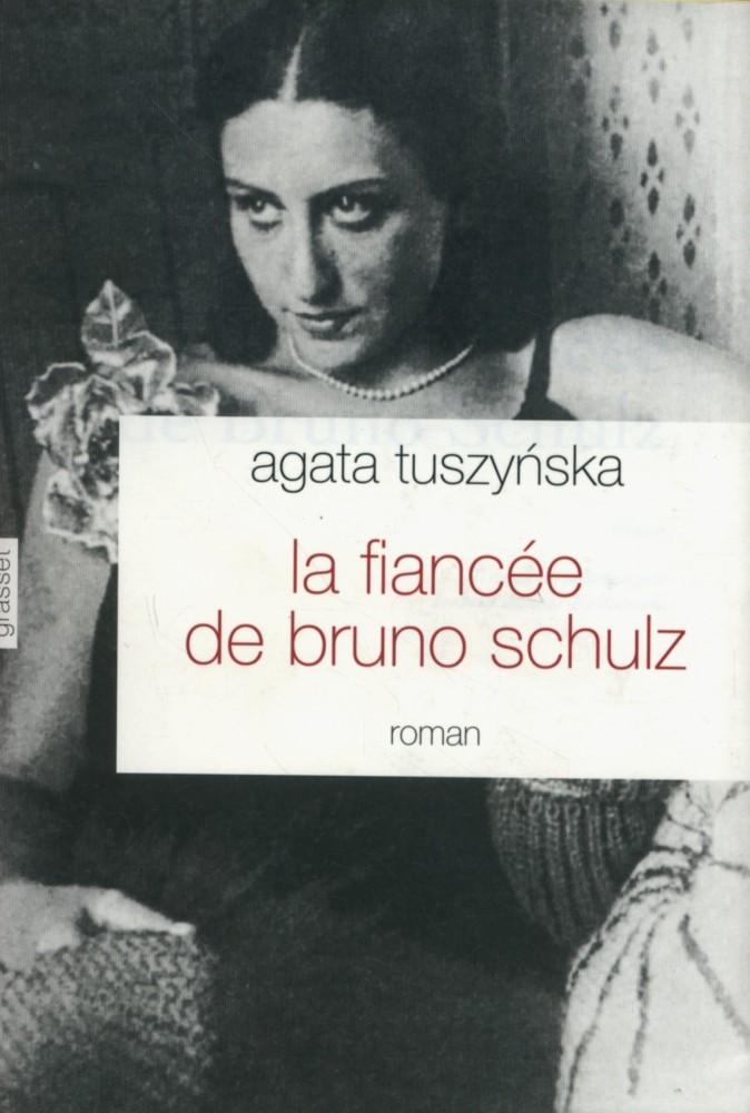 La fiancée de Bruno Schulz - Agata Tuszyńska