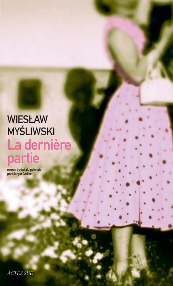 La dernière partie - Wiesław Myśliwski