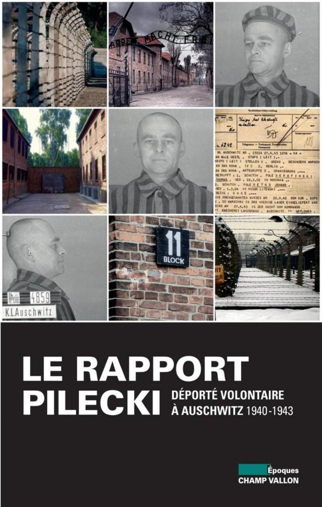 Le rapport Pilecki : déporté volontaire à Auschwitz 1940-1943
