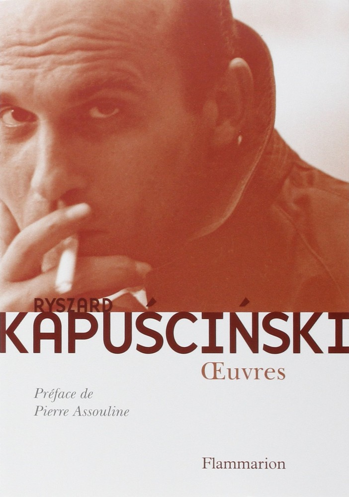 Oeuvres - Ryszard Kapuściński