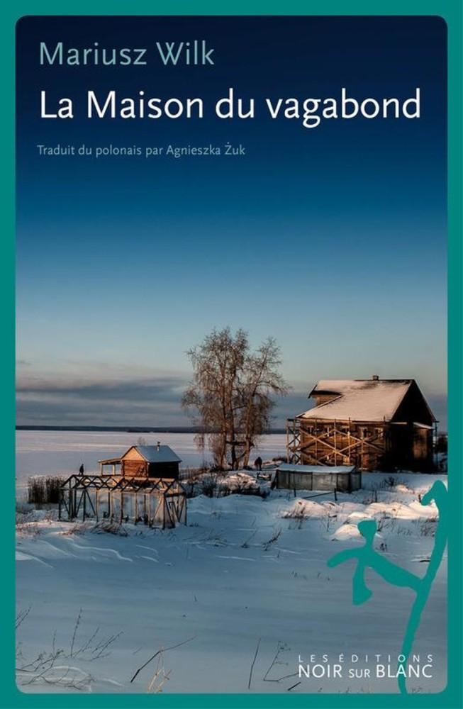 La maison du vagabond - Mariusz Wilk