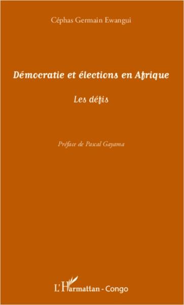 Démocratie et élections en Afrique : les défis