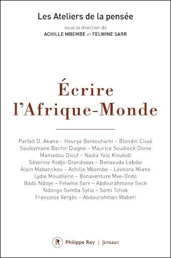 Ecrire l'Afrique-Monde : Ateliers de la pensée, Dakar et Saint-Louis-du Sénégal 2016